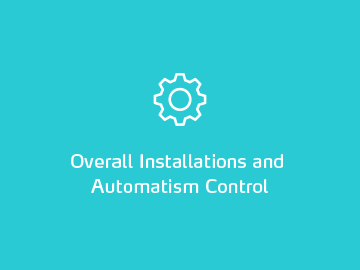 Overall Installations and Automatism Control